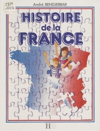 André Bendjebbar et Serge Kristy - Histoire de la France.