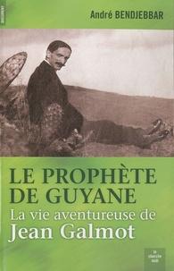 Histoiresdenlire.be Le prophète de Guyane - La vie aventureuse de Jean Galmot (1879-1928) Image