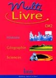 André Bendjebbar et Isabelle Grégoire - Multi-livre Histoire-Géographie-Sciences CM2.