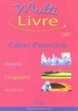 André Bendjebbar et Isabelle Grégoire - Multilivre CM2 - Cahier d'exercices, Histoire, Géographie, Sciences.