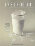 André Bénévent et Bernard Bessou - L'histoire du lait - Les paysans villefranchois, acteurs solidaires dans la mondialisation.