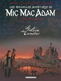 André Benn et Sylvain Runberg - Les Nouvelles Aventures de Mic Mac Adam Tome 4 : Intégrale - Le Livre des Cendres.