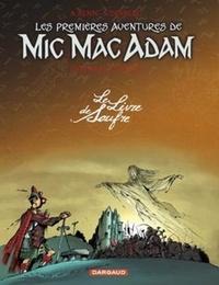 André Benn et Stephen Desberg - Les Premières Aventures de Mic Mac Adam l'Intégrale Tome 3 : Le Livre de soufre.