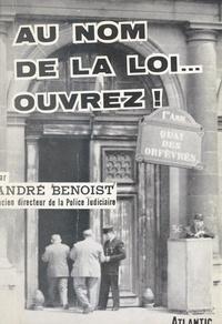 André Benoist et Jean-André Faucher - Au nom de la loi... ouvrez !!!.