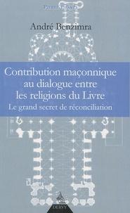 André Benzimra - Contribution maçonnique au dialogue entre les religions du Livre.