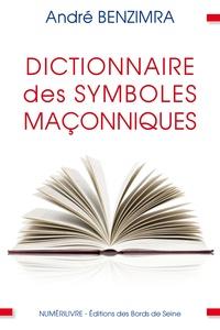André Benzimra - Dictionnaire des symboles maçonniques.
