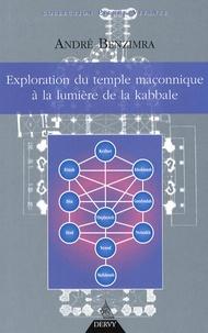 André Benzimra - Exploration du temple maçonnique à la lumière de la Kabbale.