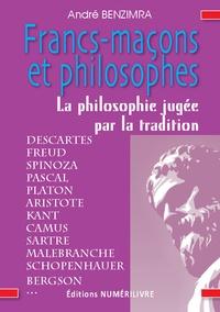 André Benzimra - Francs-maçons et Philosophes - La philosophie jugée par la tradition.