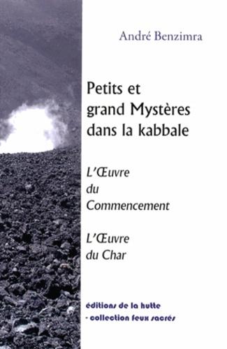 André Benzimra - Petits et grands mystères dans la Kabbale - L'Oeuvre du Commencement, L'Oeuvre du Char.
