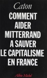 André Bercoff - Comment aider Mitterrand à sauver le capitalisme en France.
