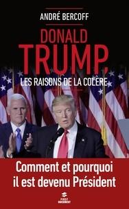 André Bercoff - Donald Trump, les raisons de la colère.