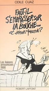 André Bercoff et Odile Cuaz - Faut-il s'embrasser sur la bouche... et sinon quand ?.