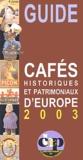 André Bercoff - Guide 2003 des cafés historiques et patrimoniaux d'Europe.