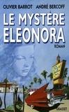 André Bercoff et Olivier Barrot - Le mystère Eleonora.