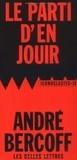 """André Bercoff - Le parti d'en jouir - """"Tout endroit où vous posez vos pas est un territoire libéré""""."""