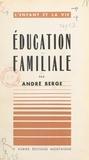 André Berge et Maurice Vaussard - Éducation familiale.