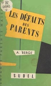 André Berge et  Déchamps - Les défauts des parents.