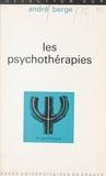 André Berge et Paul Fraisse - Les psychothérapies.