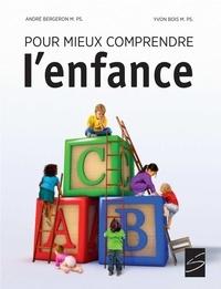 André Bergeron et Yvon Bois - Pour mieux comprendre l'enfance.