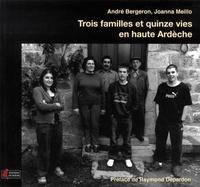 André Bergeron et Joanna Meillo - Trois familles et quinze vies en haute Ardèche.