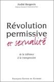 André Bergevin - Révolution permissive et sexualité - De la tolérance comme argument à la transgression comme processus.