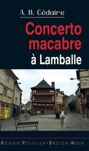André-Bernard Cédaire - Concerto macabre à Lamballe.