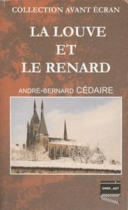 André-Bernard Cédaire - La louve et le renard.