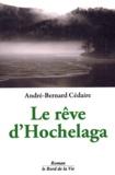 André-Bernard Cédaire - Le rêve d'Hochelaga.