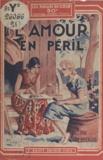 André Bernard - L'amour en péril.