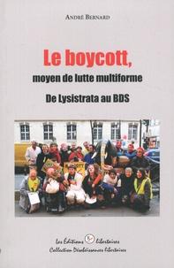 André Bernard - Le boycott, moyen de lutte multiforme - De Lysistrata au BDS.