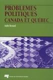 André Bernard - Problèmes politiques - Canada et Québec.