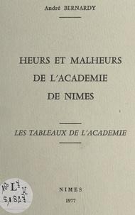 André Bernardy - Heurs et malheurs de l'Académie de Nîmes - Les tableaux de l'Académie.