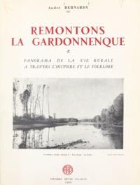 André Bernardy - Remontons la Gardonnenque - Panorama de la vie rurale à travers l'histoire et le folklore.