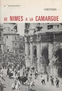 André Bernardy - Visitons : de Nîmes à la Camargue.