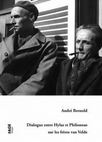 André Bernold - Dialogue entre Hylas et Philonous sur les frères van Velde.