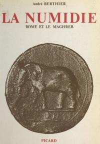 André Berthier et André Wartelle - La Numidie - Rome et le Maghreb.
