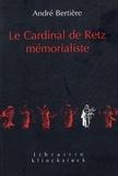 André Bertière - Le Cardinal de Retz mémorialiste.
