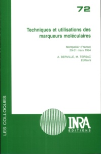 André Berville et Michel Tersac - Techniques et utilisations des marqueurs moléculaires - [colloque], Montpellier, France, 29-31 mars 1994.