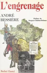 André Bessière - L engrenage.