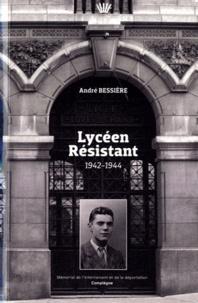 André Bessière - Lycéen - Résistant 1942-1944.
