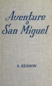 André Besson - Aventure à San Miguel.