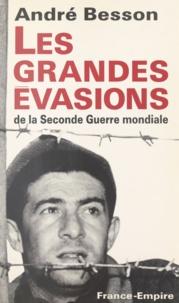 André Besson - Les grandes évasions de la Seconde guerre mondiale.