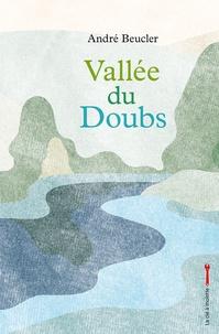 André Beucler - Vallée du Doubs.