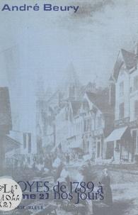 André Beury et D. Daguet - Troyes, de 1789 à nous jours (2). 1830-1852.