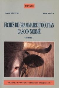 André Bianchi et Alain Viaut - Fiches de grammaire d'occitan gascon normé. - Tome 1.