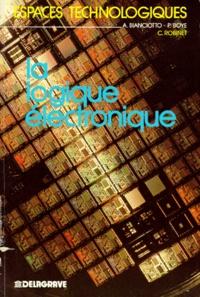 André Bianciotto et Claude Robinet - LA LOGIQUE ELECTRONIQUE. - Génie électrique.