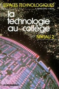 André Bianciotto et Pierre Boyé - La Technologie au collège - Niveau 2, classes de 4e et de 3e.