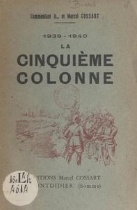 André Biard et Marcel Cossart - 1939-1940, la Cinquième colonne.