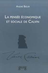 André Biéler - La Pensée économique et sociale de Calvin.