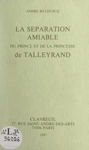André Billecocq - La séparation amiable du prince et de la princesse de Talleyrand.
